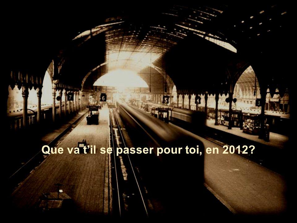 Que va til se passer pour toi, en 2012?
