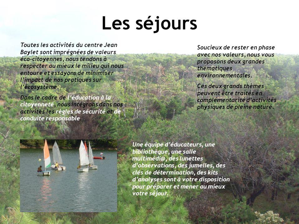 Les séjours Toutes les activités du centre Jean Baylet sont imprégnées de valeurs éco-citoyennes, nous tendons à respecter au mieux le milieu qui nous