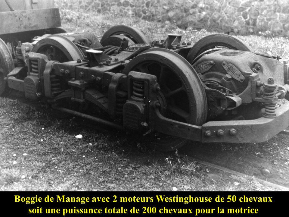 Troisième génération de motrices: Les « MANAGE» Elles étaient équipées de 4 moteurs Westinghouse de 50 chevaux soit une puissance totale de 200 chevau