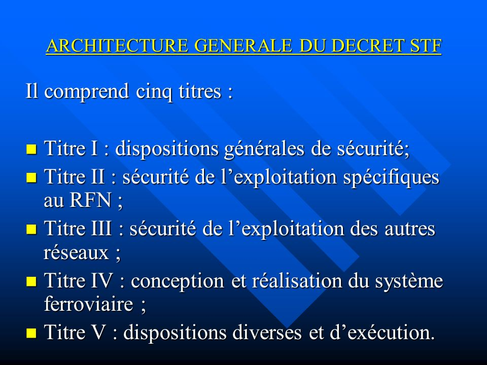 PRINCIPALES DISPOSITIONS & PRINCIPES DIRECTEURS T1 Larticle 1er Larticle 1er –précise le champ dapplication du décret (le RFN et les « autres réseaux », principalement des réseaux interopérables) ; –permet les mêmes règles sur les mêmes lignes (RER RATP) ou de moderniser un cadre réglementaire obsolète.