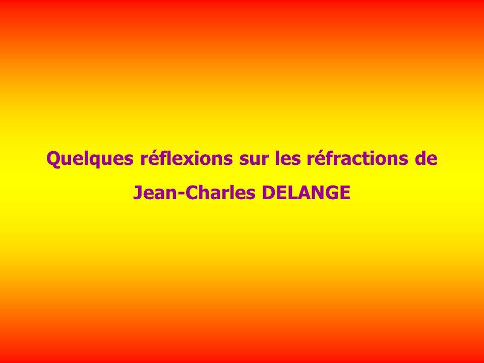 Quelques réflexions sur les réfractions de Jean-Charles DELANGE