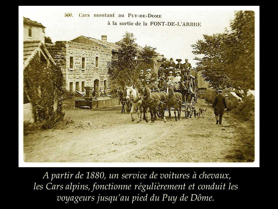 Les touristes sont de plus en plus nombreux car « il nest pas permis de quitter lAuvergne sans être monté au Puy de Dôme, la montagne la plus belle, l