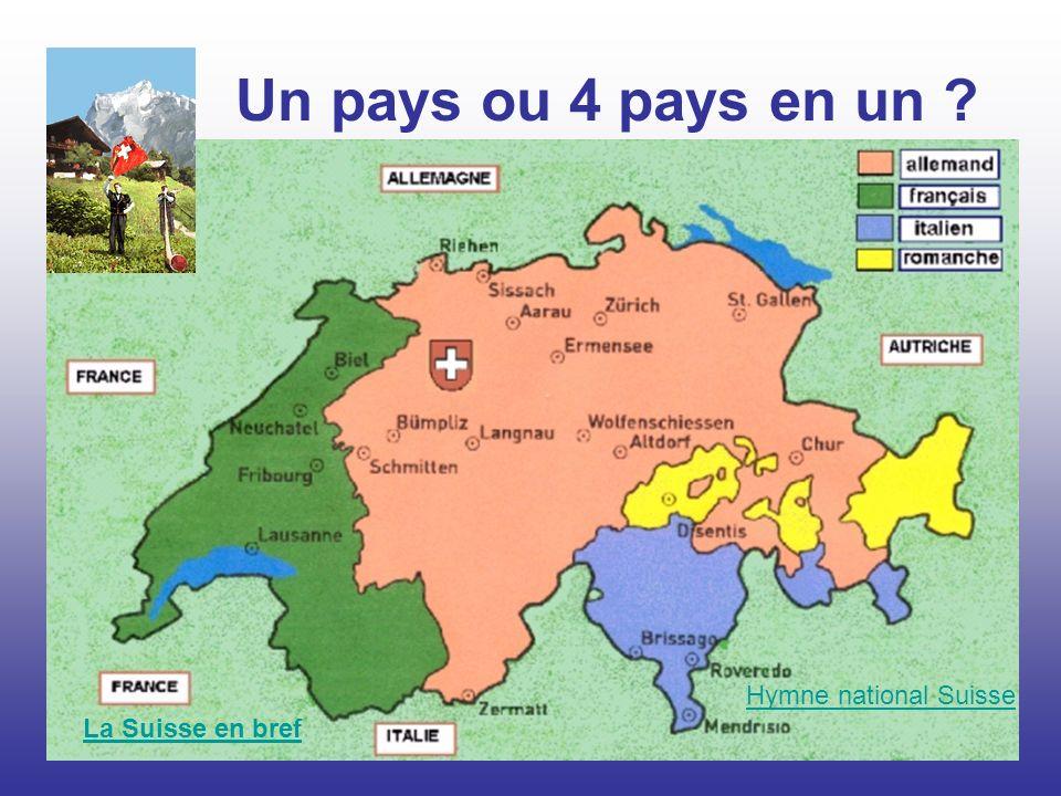 Un pays ou 4 pays en un Hymne national Suisse La Suisse en bref