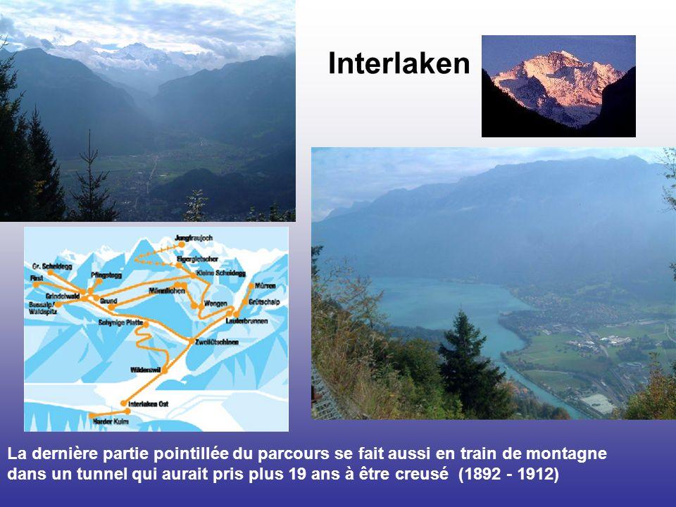 Interlaken La dernière partie pointillée du parcours se fait aussi en train de montagne dans un tunnel qui aurait pris plus 19 ans à être creusé (1892 - 1912)