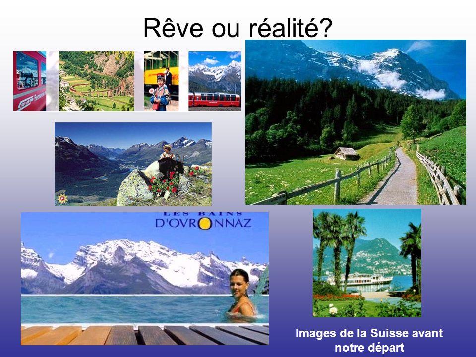 Rêve ou réalité Images de la Suisse avant notre départ