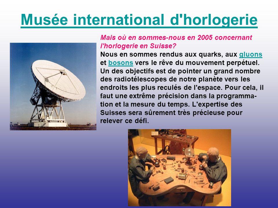 Mais où en sommes-nous en 2005 concernant l'horlogerie en Suisse? Nous en sommes rendus aux quarks, aux gluons et bosons vers le rêve du mouvement per