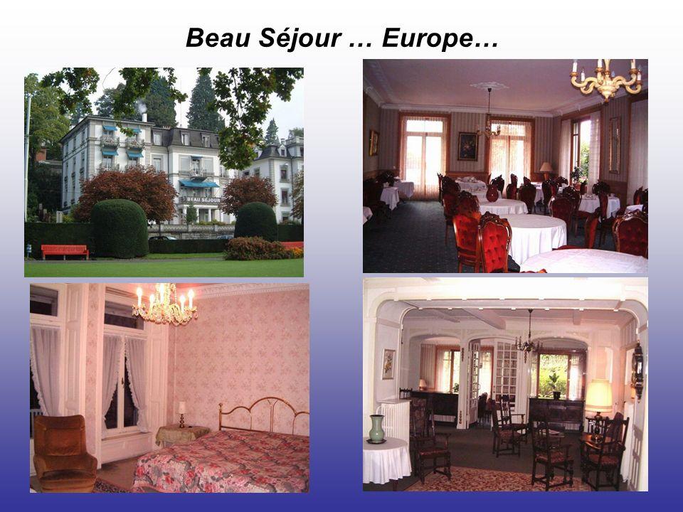 Beau Séjour … Europe…