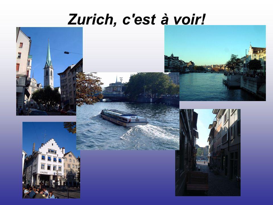 Zurich, c'est à voir!