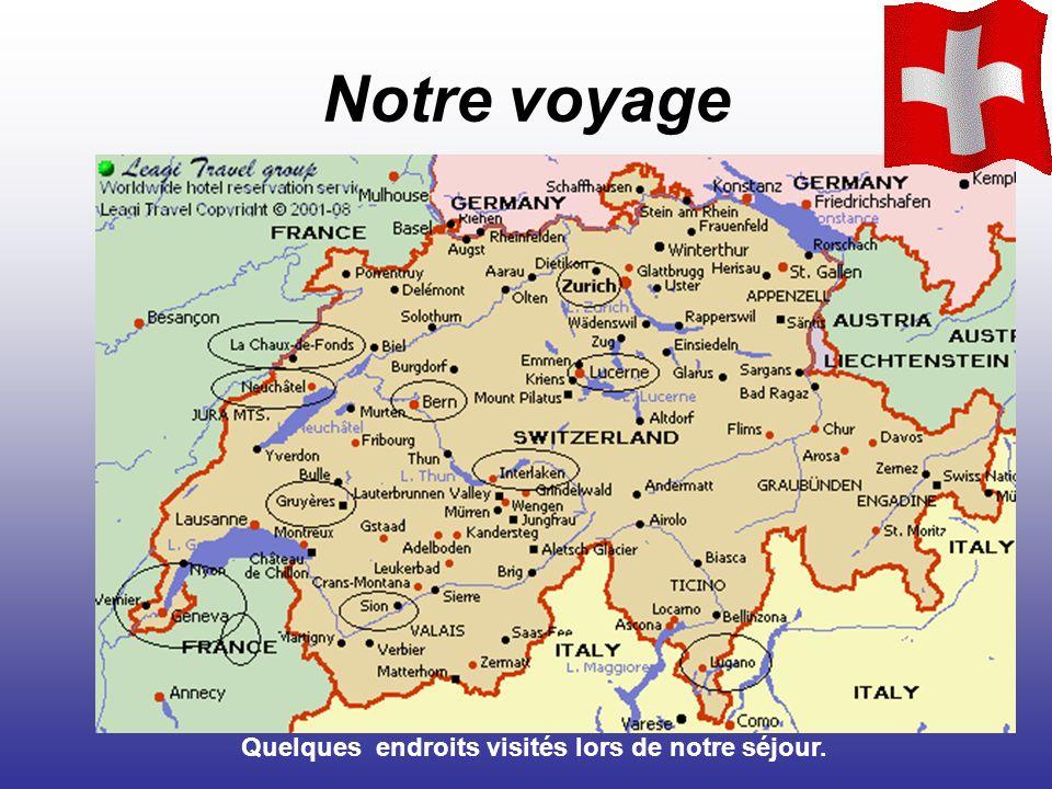 Notre voyage Quelques endroits visités lors de notre séjour.