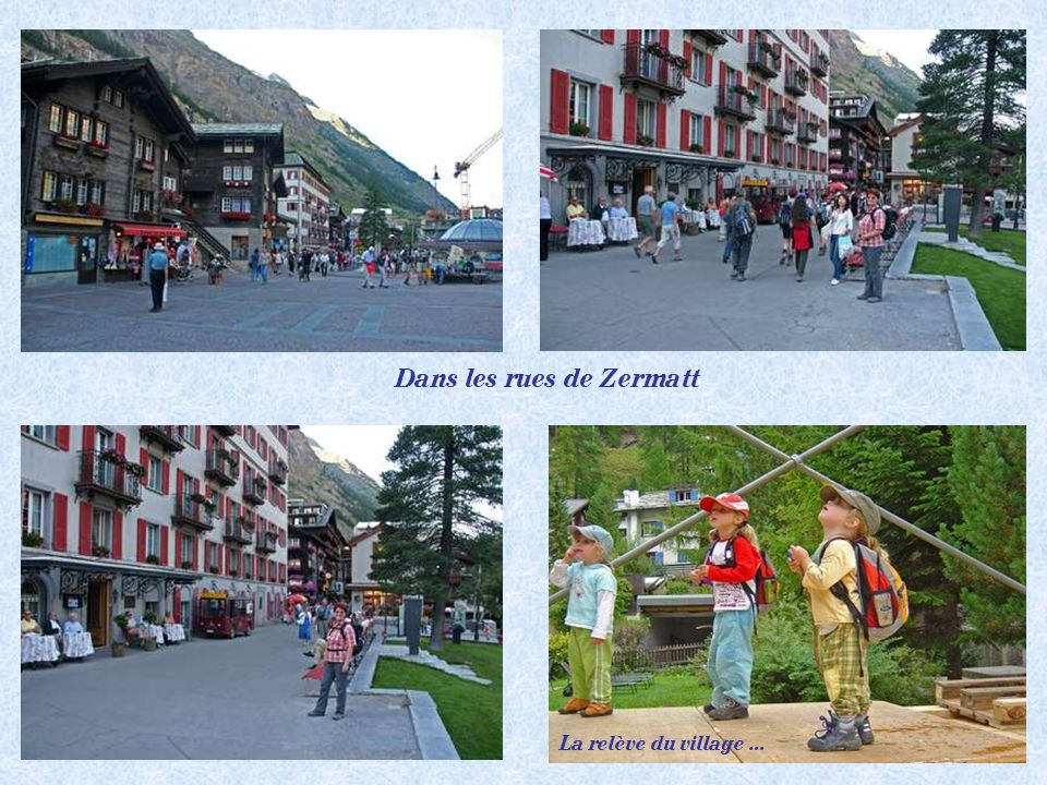 Dans les rues de Zermatt La relève du village...