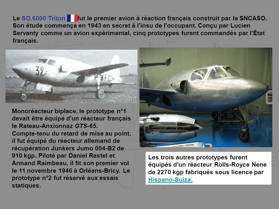 Le SO.6000 Triton fut le premier avion à réaction français construit par la SNCASO. Son étude commença en 1943 en secret à l'insu de l'occupant. Conçu