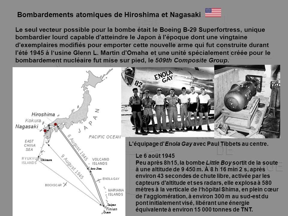 Bombardements atomiques de Hiroshima et Nagasaki Le seul vecteur possible pour la bombe était le Boeing B-29 Superfortress, unique bombardier lourd ca