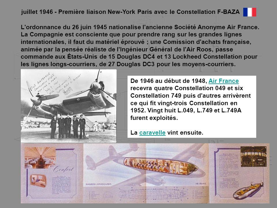 juillet 1946 - Première liaison New-York Paris avec le Constellation F-BAZA L'ordonnance du 26 juin 1945 nationalise l'ancienne Société Anonyme Air Fr