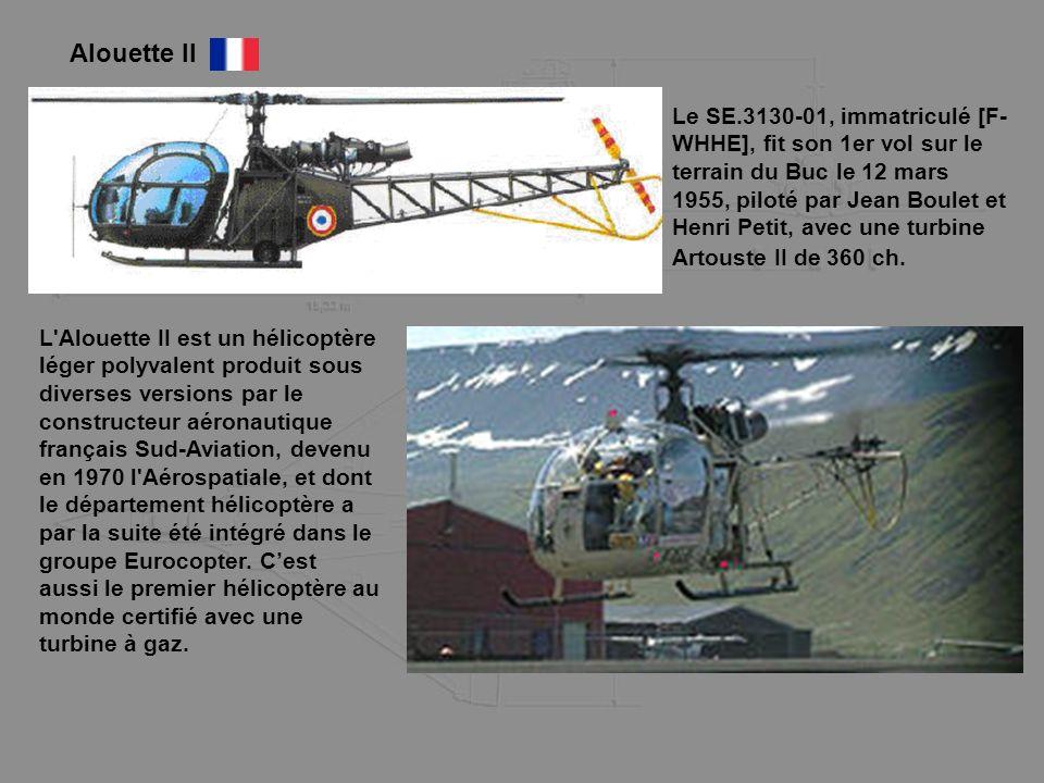 Alouette II L'Alouette II est un hélicoptère léger polyvalent produit sous diverses versions par le constructeur aéronautique français Sud-Aviation, d