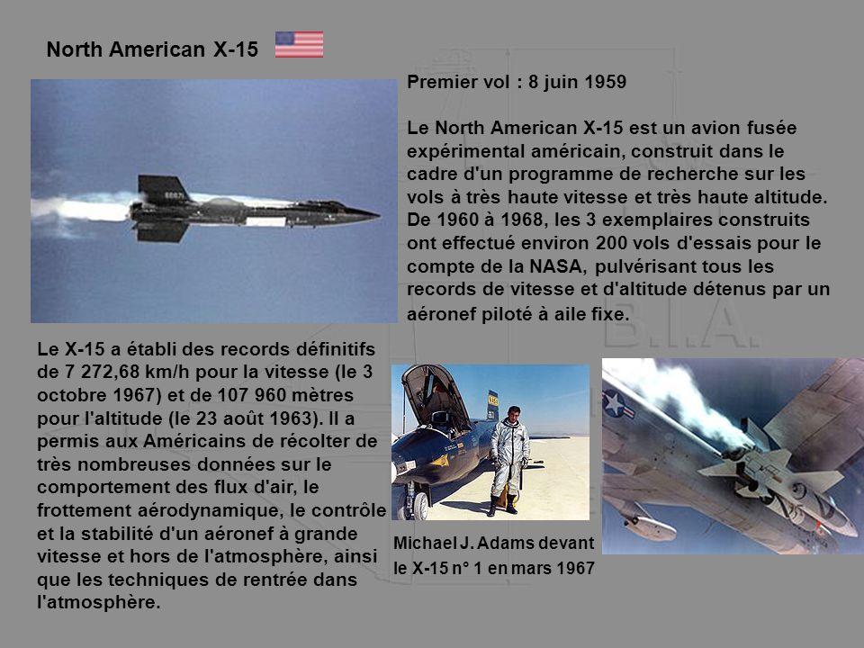 North American X-15 Premier vol : 8 juin 1959 Le North American X-15 est un avion fusée expérimental américain, construit dans le cadre d'un programme