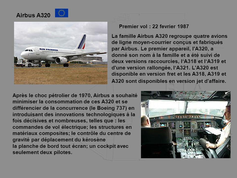 Airbus A320 Premier vol : 22 fevrier 1987 La famille Airbus A320 regroupe quatre avions de ligne moyen-courrier conçus et fabriqués par Airbus. Le pre