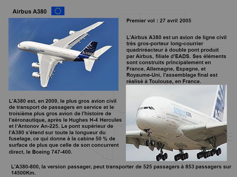 Airbus A380 Premier vol : 27 avril 2005 L'Airbus A380 est un avion de ligne civil très gros-porteur long-courrier quadriréacteur à double pont produit