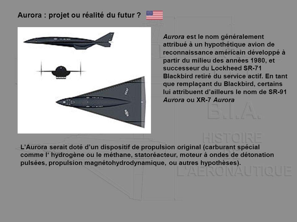 Aurora : projet ou réalité du futur ? Aurora est le nom généralement attribué à un hypothétique avion de reconnaissance américain développé à partir d
