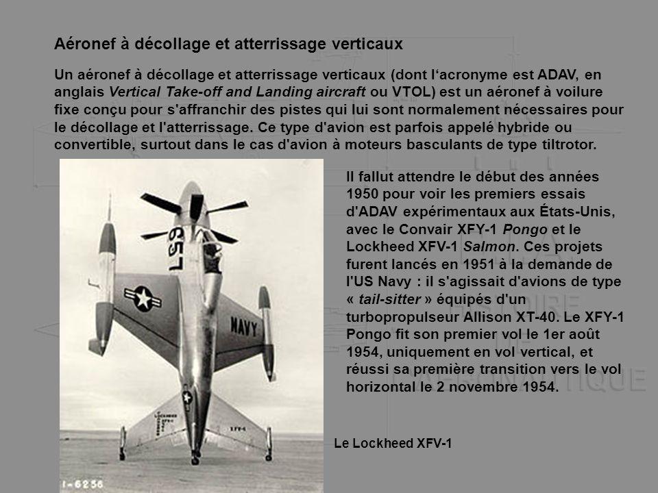 Aéronef à décollage et atterrissage verticaux Un aéronef à décollage et atterrissage verticaux (dont lacronyme est ADAV, en anglais Vertical Take-off