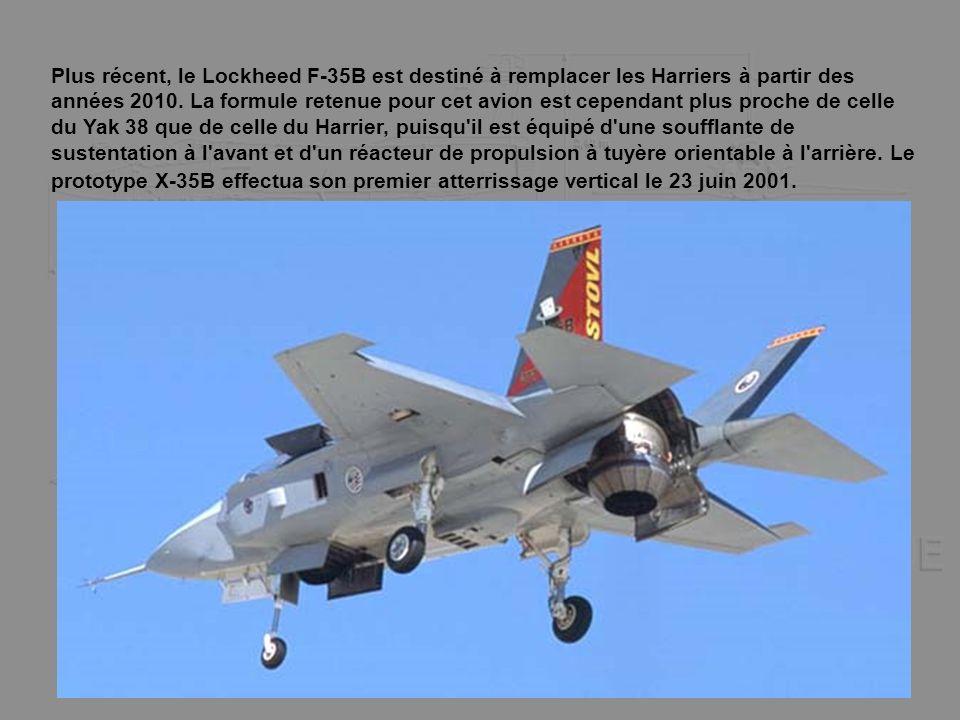 Plus récent, le Lockheed F-35B est destiné à remplacer les Harriers à partir des années 2010. La formule retenue pour cet avion est cependant plus pro