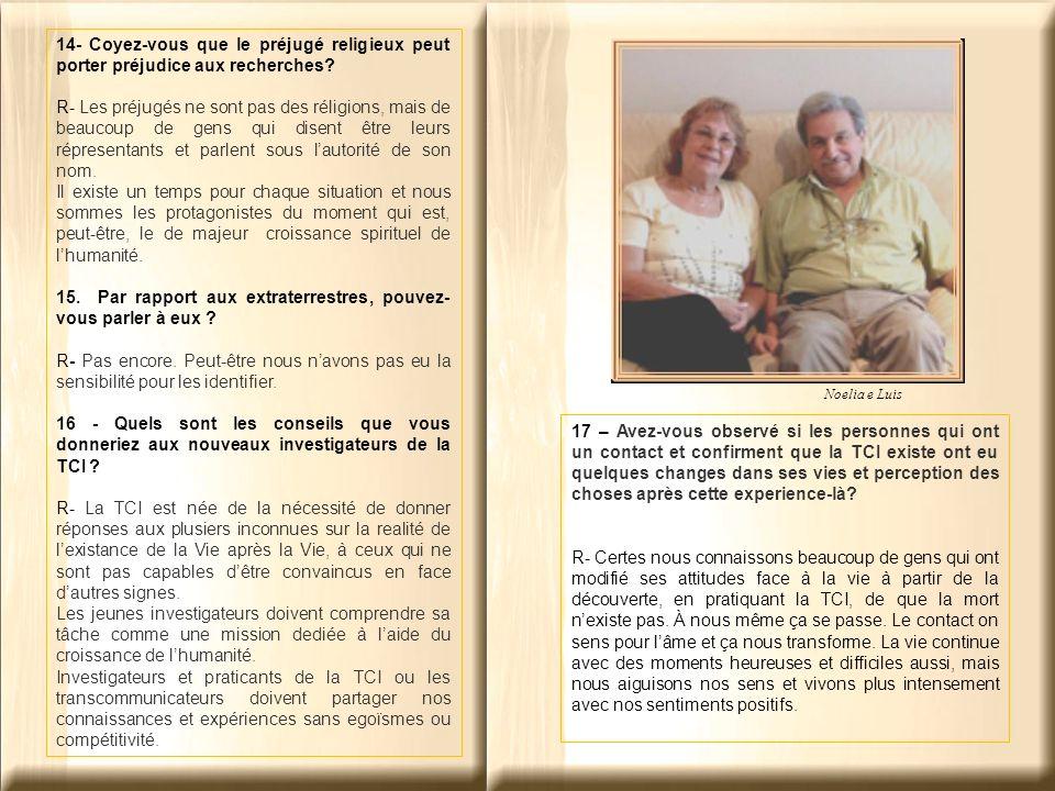 Noelia e Luis 17 – Avez-vous observé si les personnes qui ont un contact et confirment que la TCI existe ont eu quelques changes dans ses vies et perception des choses après cette experience-là.