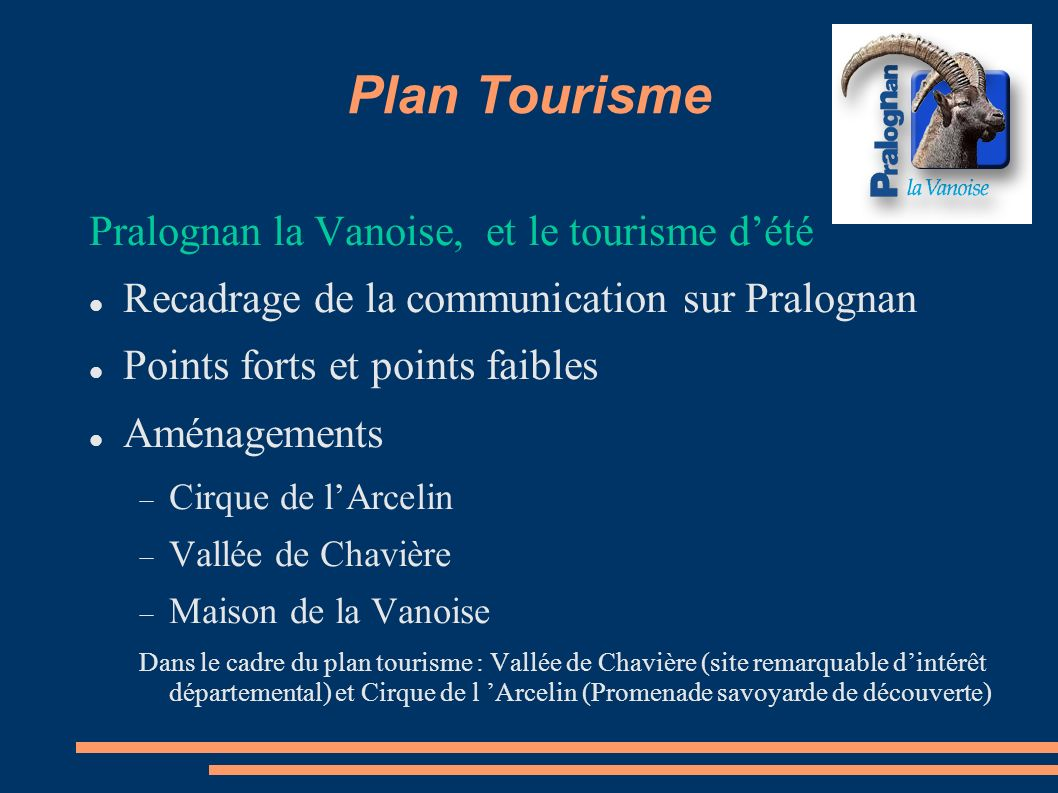Plan Tourisme Pralognan la Vanoise, et le tourisme dété Recadrage de la communication sur Pralognan Points forts et points faibles Aménagements Cirque