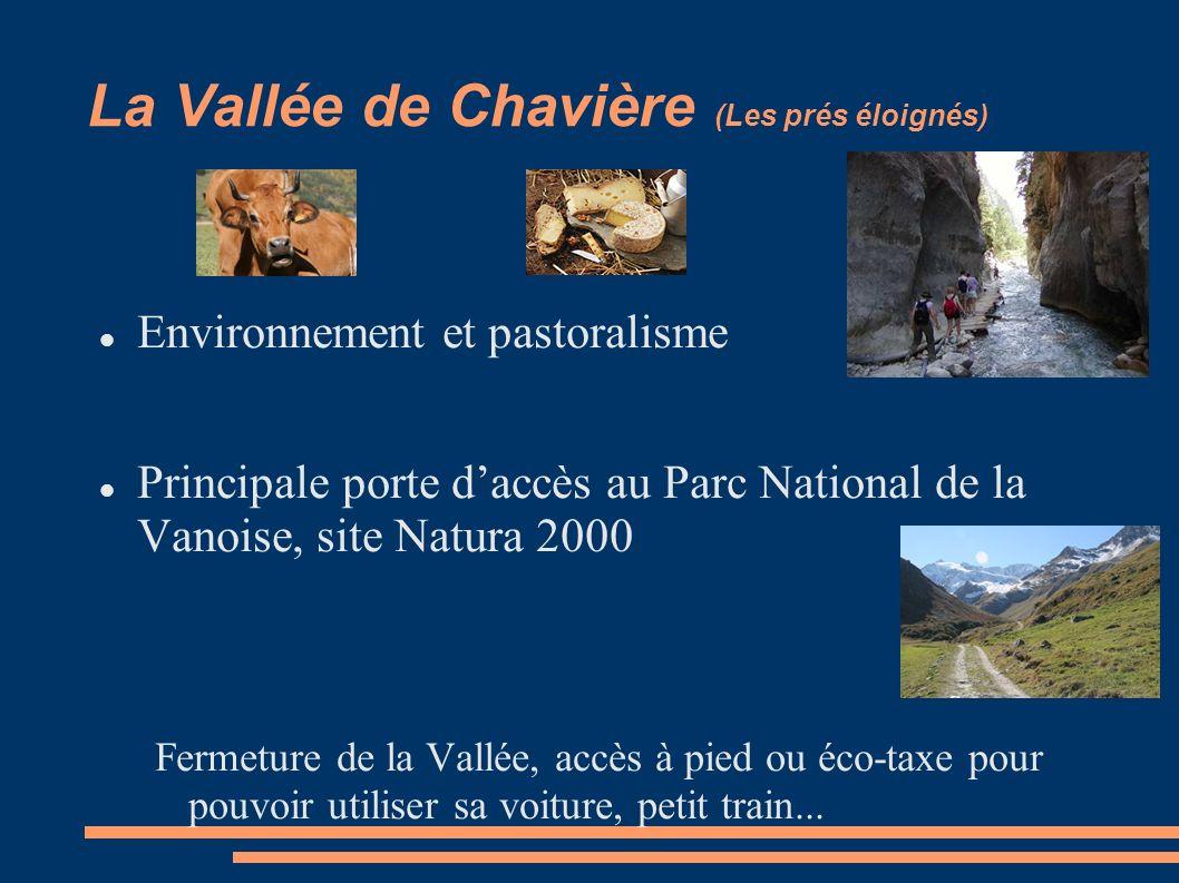 Environnement et pastoralisme Principale porte daccès au Parc National de la Vanoise, site Natura 2000 Fermeture de la Vallée, accès à pied ou éco-taxe pour pouvoir utiliser sa voiture, petit train...