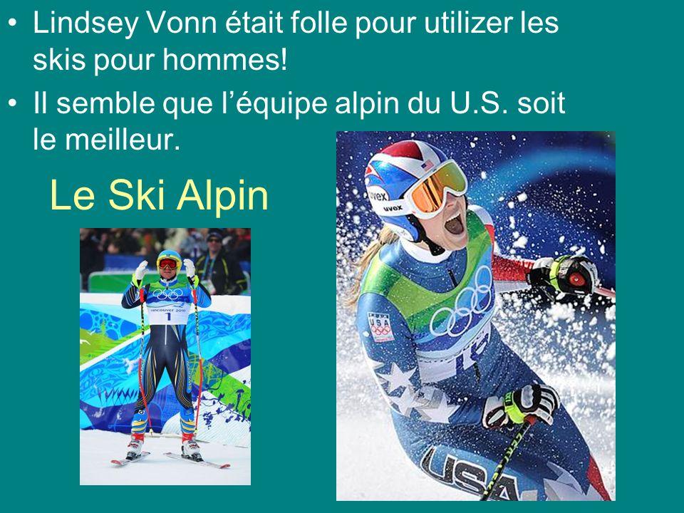 Le Ski Alpin Lindsey Vonn était folle pour utilizer les skis pour hommes.