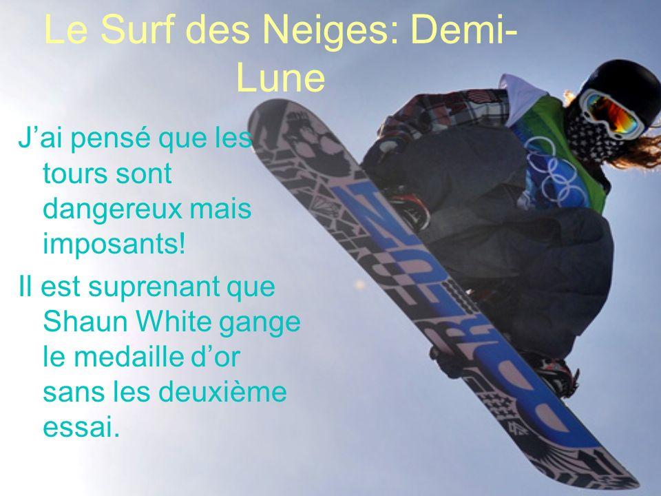 Le Surf des Neiges: Demi- Lune Jai pensé que les tours sont dangereux mais imposants.