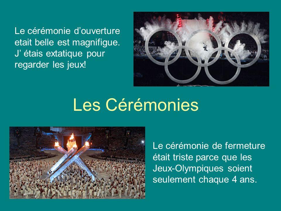 Les Cérémonies Le cérémonie douverture etait belle est magnifigue.