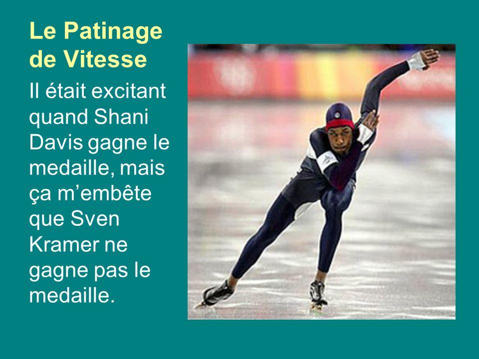 Le Patinage de Vitesse Il était excitant quand Shani Davis gagne le medaille, mais ça membête que Sven Kramer ne gagne pas le medaille.