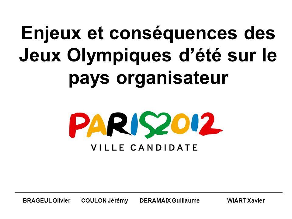 Enjeux et conséquences des Jeux Olympiques dété sur le pays organisateur BRAGEUL OlivierCOULON JérémyDERAMAIX GuillaumeWIART Xavier