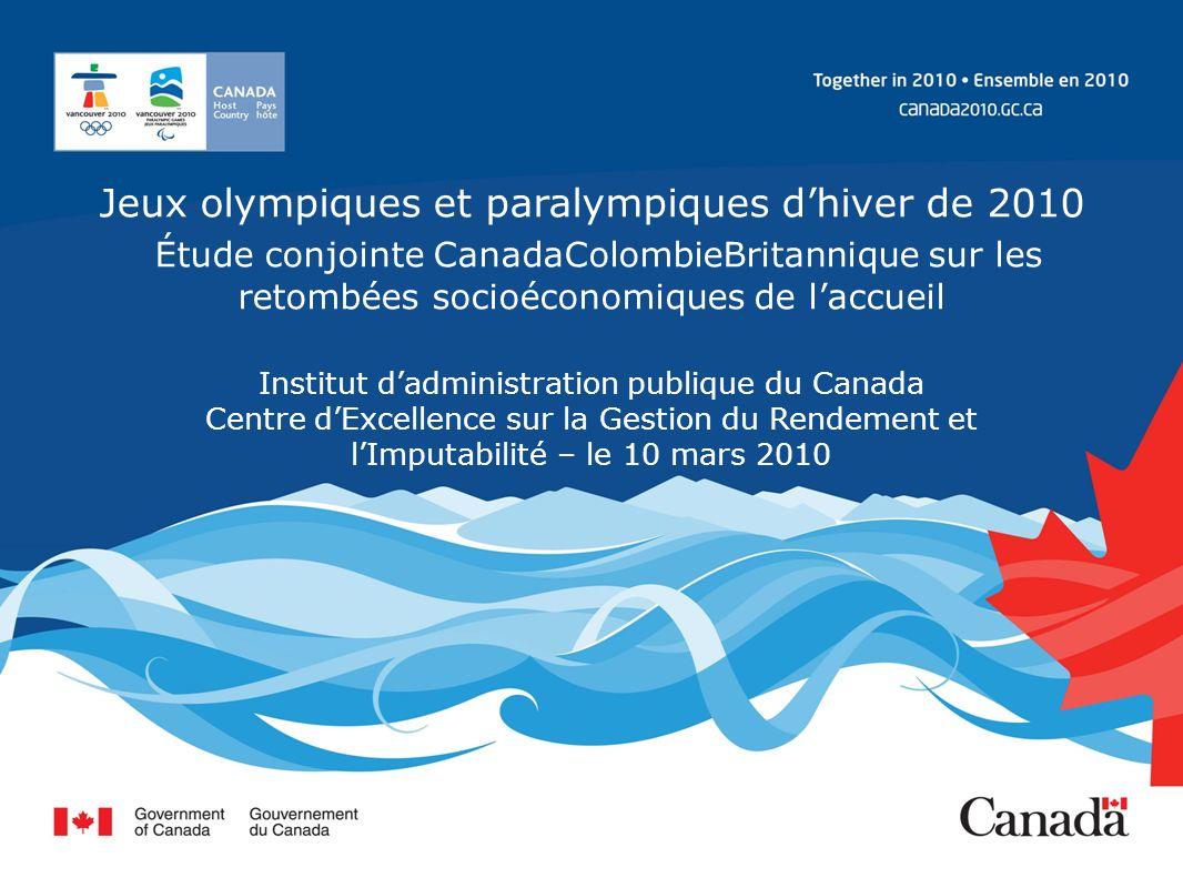 Jeux olympiques et paralympiques dhiver de 2010 Étude conjointe CanadaColombieBritannique sur les retombées socioéconomiques de laccueil Institut da