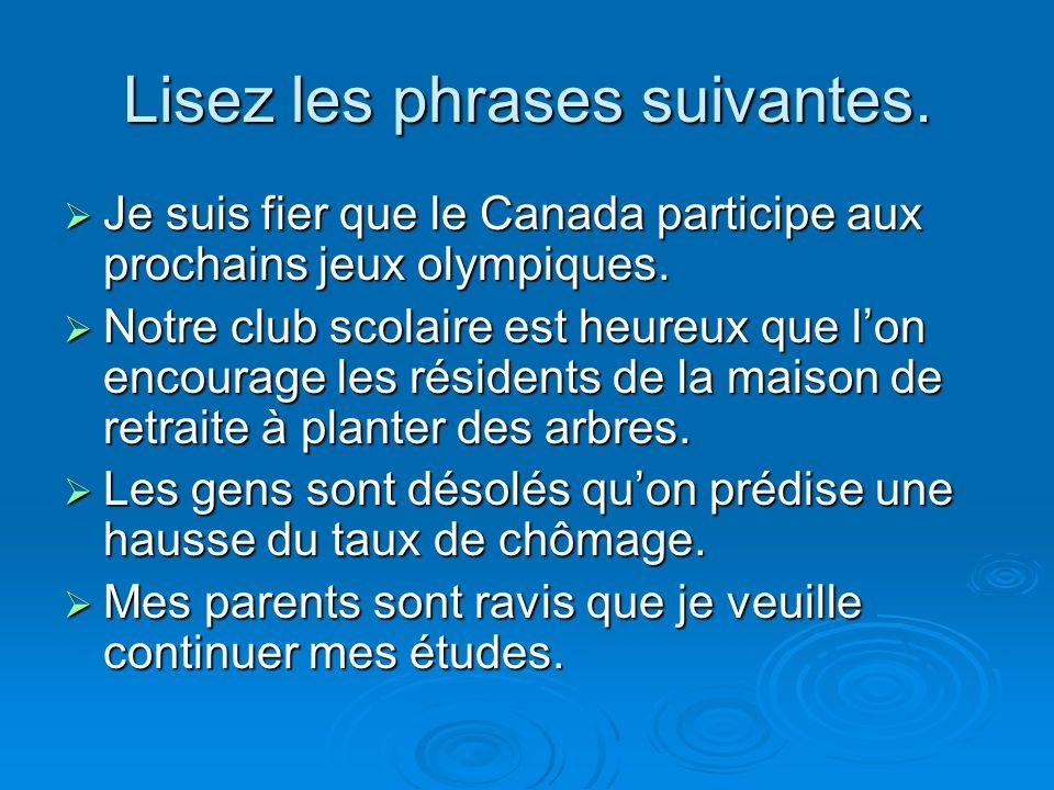 Lisez les phrases suivantes. Je suis fier que le Canada participe aux prochains jeux olympiques.