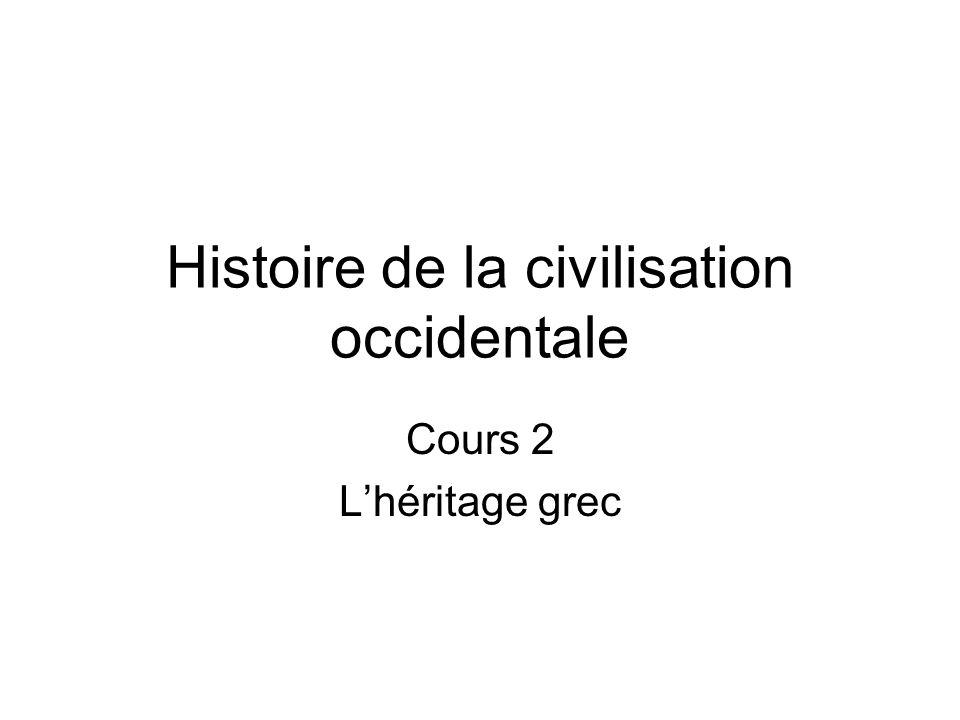 Histoire de la civilisation occidentale Cours 2 Lhéritage grec