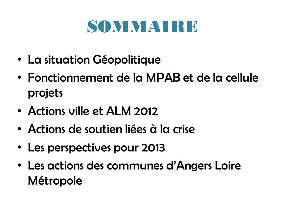 SOMMAIRE La situation Géopolitique Fonctionnement de la MPAB et de la cellule projets Actions ville et ALM 2012 Actions de soutien liées à la crise Le