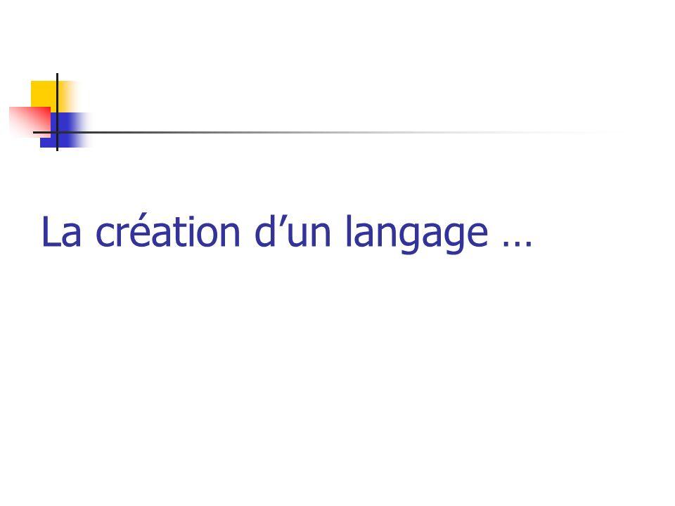 La création dun langage …