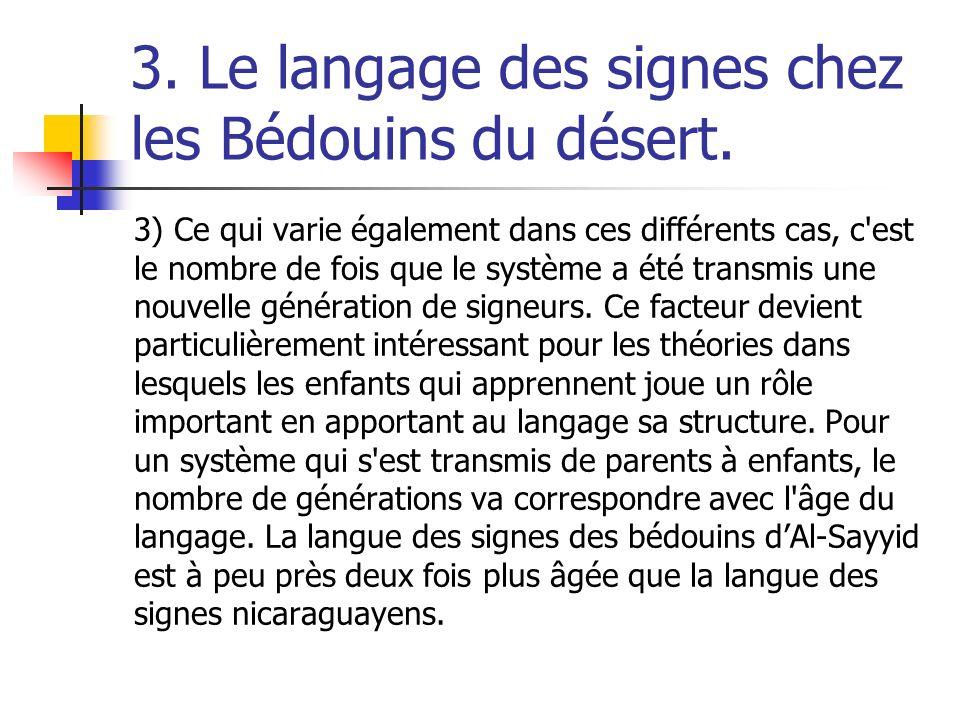 3. Le langage des signes chez les Bédouins du désert. 3) Ce qui varie également dans ces différents cas, c'est le nombre de fois que le système a été