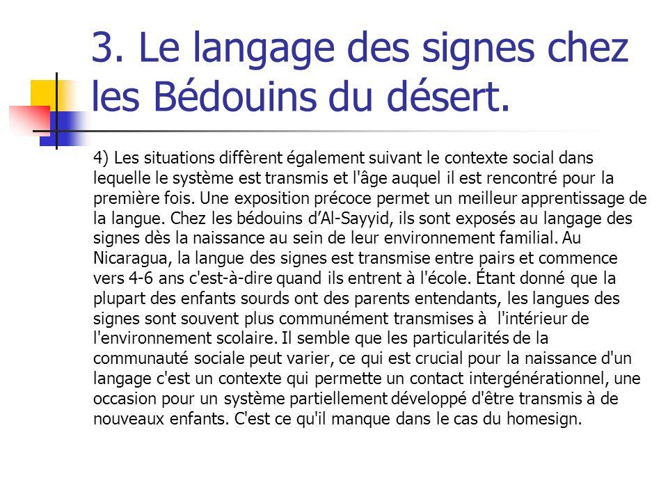 3. Le langage des signes chez les Bédouins du désert. 4) Les situations diffèrent également suivant le contexte social dans lequelle le système est tr