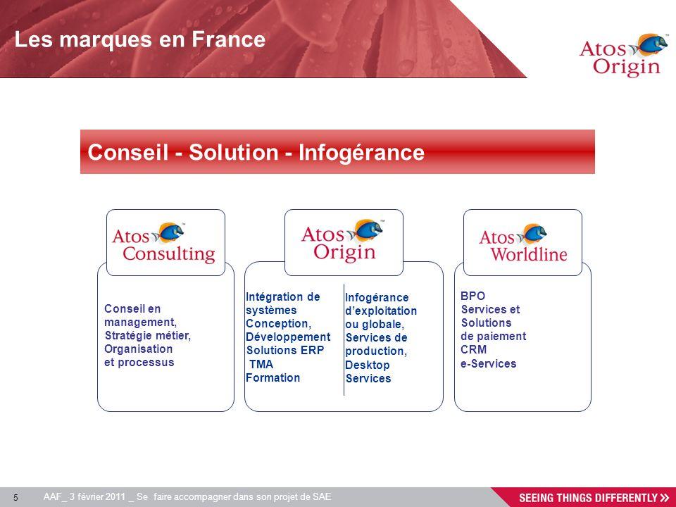 5 AAF_ 3 février 2011 _ Se faire accompagner dans son projet de SAE Les marques en France Conseil en management, Stratégie métier, Organisation et pro