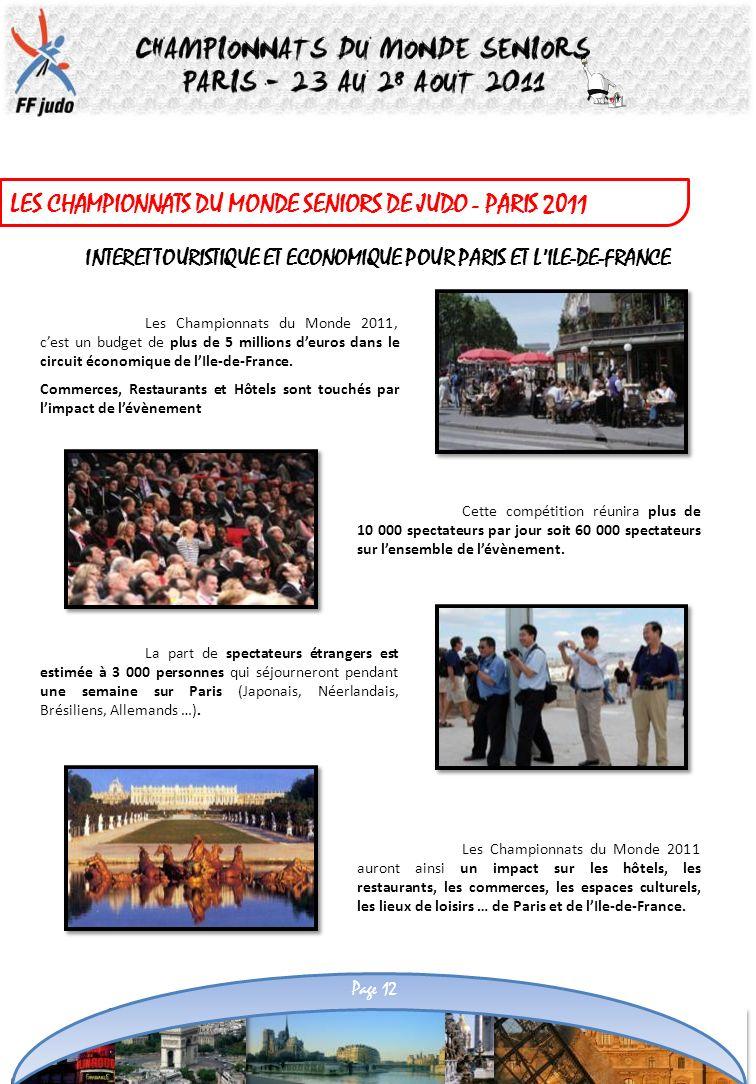 LES CHAMPIONNATS DU MONDE SENIORS DE JUDO - PARIS 2011 Cette compétition réunira plus de 10 000 spectateurs par jour soit 60 000 spectateurs sur lense