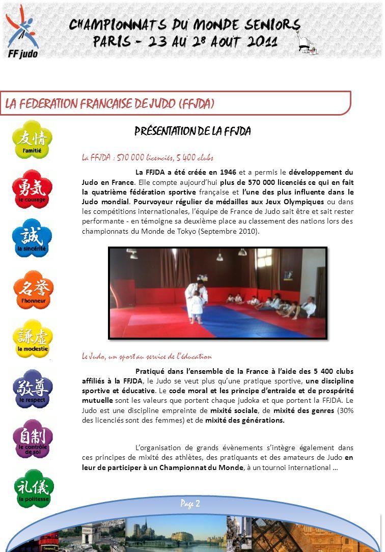 PRÉSENTATION DE LA FFJDA La FFJDA : 570 000 licenciés, 5 400 clubs La FFJDA a été créée en 1946 et a permis le développement du Judo en France. Elle c