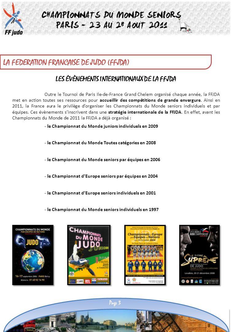 LES ÉVÈNEMENTS INTERNATIONAUX DE LA FFJDA Outre le Tournoi de Paris Ile-de-France Grand Chelem organisé chaque année, la FFJDA met en action toutes se