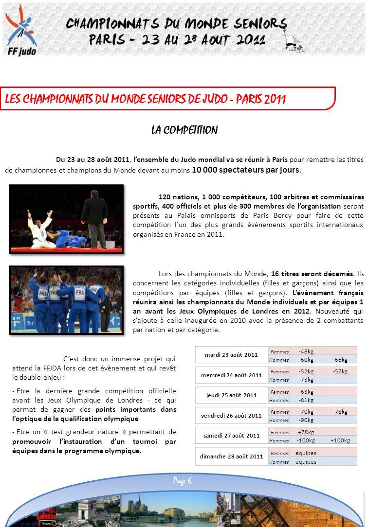 LES CHAMPIONNATS DU MONDE SENIORS DE JUDO - PARIS 2011 LA COMPETITION Du 23 au 28 août 2011, lensemble du Judo mondial va se réunir à Paris pour remet
