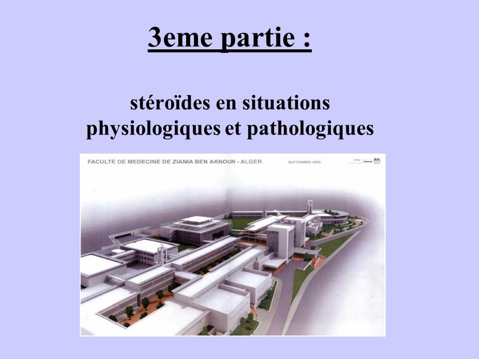 3eme partie : stéroïdes en situations physiologiques et pathologiques