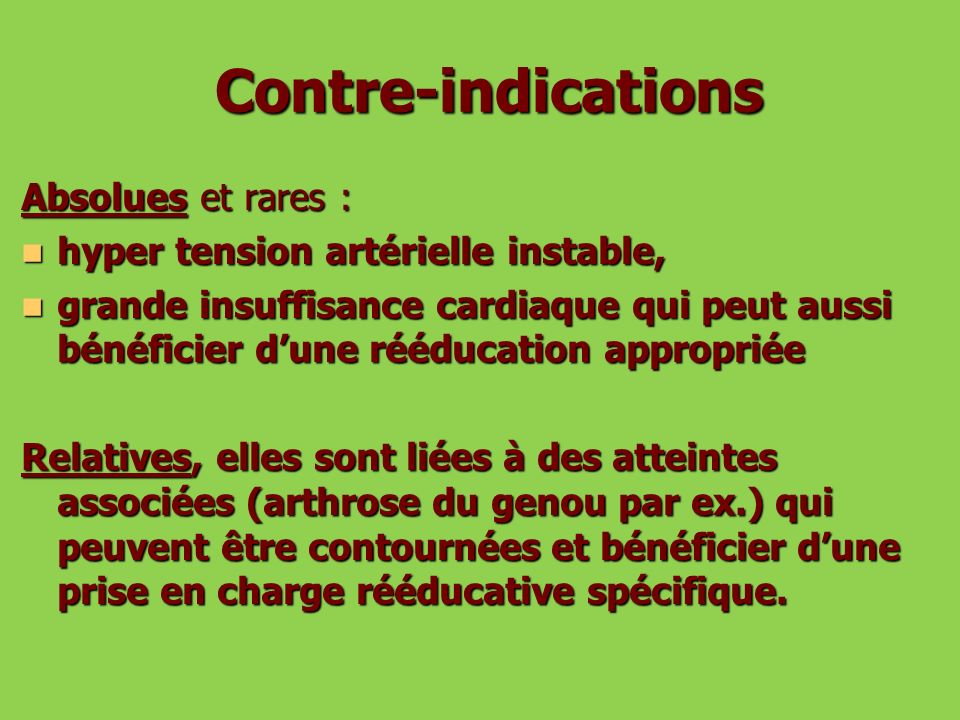 Contre-indications Contre-indications Absolues et rares : hyper tension artérielle instable, hyper tension artérielle instable, grande insuffisance ca