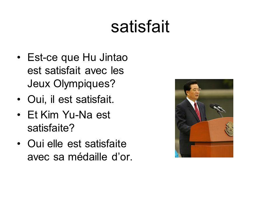 satisfait Est-ce que Hu Jintao est satisfait avec les Jeux Olympiques.