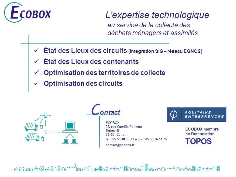 Lexpertise technologique État des Lieux des circuits (intégration SIG – réseau EGNOS) État des Lieux des contenants Optimisation des territoires de co