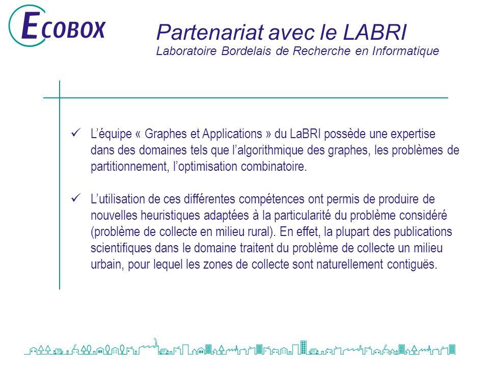 Partenariat avec le LABRI Léquipe « Graphes et Applications » du LaBRI possède une expertise dans des domaines tels que lalgorithmique des graphes, le