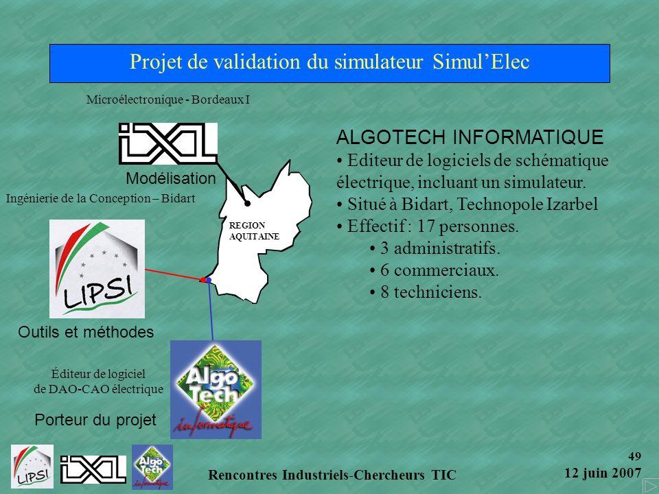 49 12 juin 2007 Rencontres Industriels-Chercheurs TIC Projet de validation du simulateur SimulElec REGION AQUITAINE Microélectronique - Bordeaux I Mod